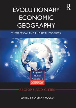 Evolutionary Economic Geography: Theoretical and Empirical Progress, 1st Edition (Paperback) book cover