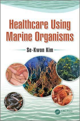 Healthcare Using Marine Organisms: 1st Edition (Hardback) book cover