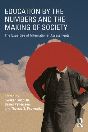 Education by the Numbers and the Making of Society: The Expertise of International Assessments, 1st Edition (Paperback) book cover