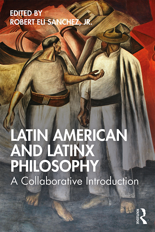 Latin American and Latinx Philosophy: A Collaborative Introduction book cover