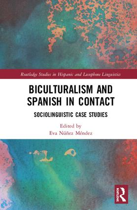Biculturalism and Spanish in Contact: Sociolinguistic Case Studies, 1st Edition (Hardback) book cover