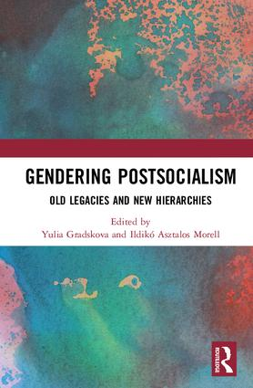 Gendering Postsocialism: Old Legacies and New Hierarchies book cover