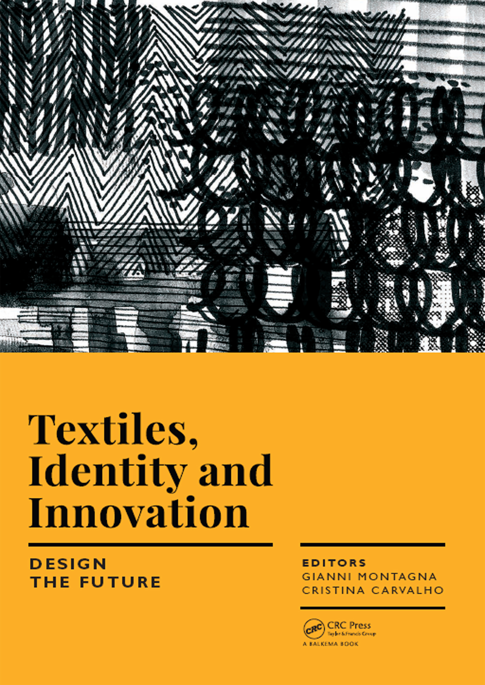 Textiles, Identity and Innovation: Design the Future: Proceedings of the 1st International Textile Design Conference (D_TEX 2017), November 2-4, 2017, Lisbon, Portugal (Hardback) book cover