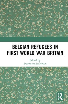 Belgian Refugees in First World War Britain book cover