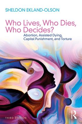 Who Lives, Who Dies, Who Decides?: Abortion, Assisted Dying, Capital Punishment, and Torture book cover