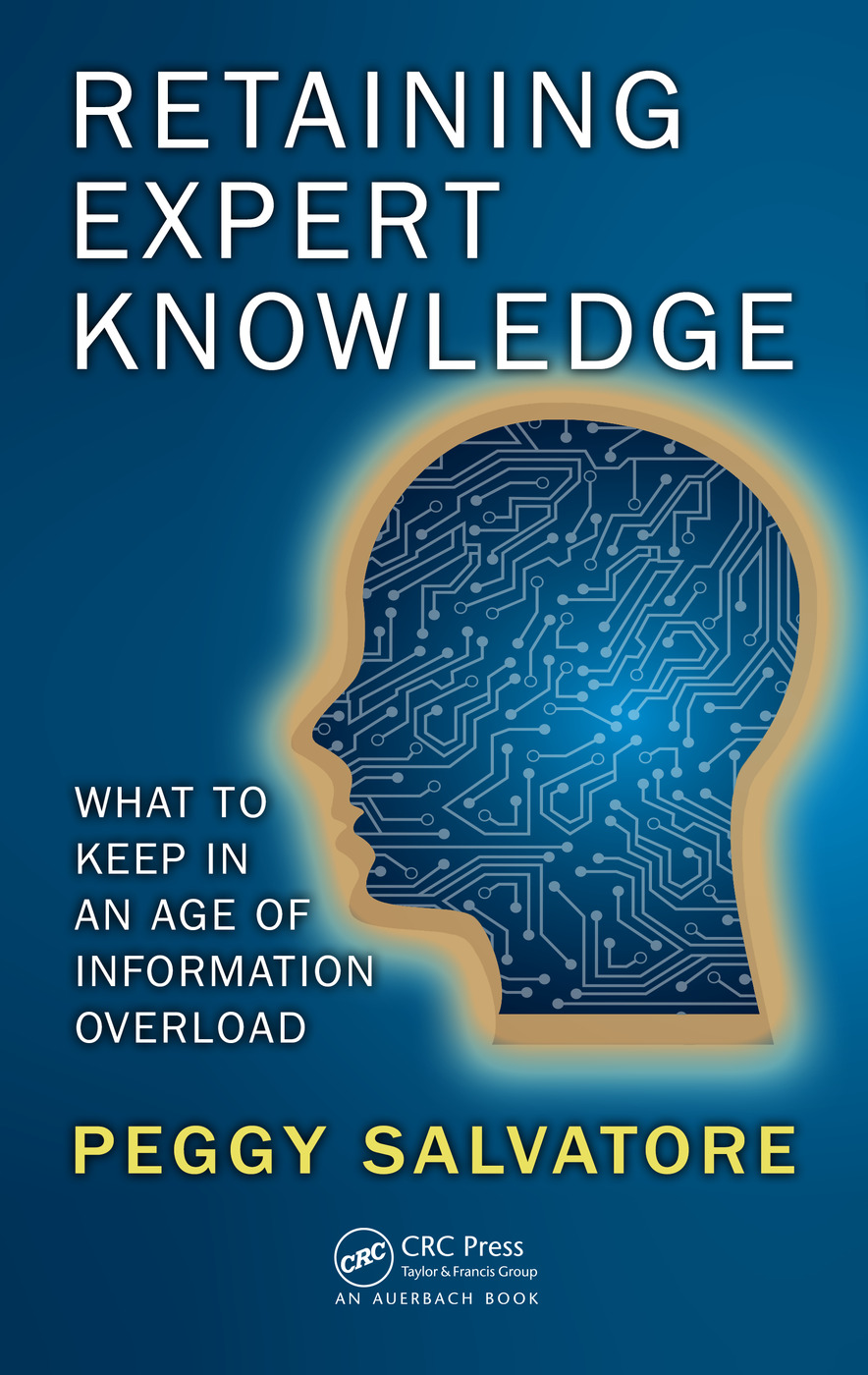 Retaining Expert Knowledge: What to Keep in an Age of Information Overload, 1st Edition (Hardback) book cover