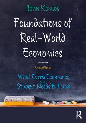 Foundations of Real-World Economics: What Every Economics Student Needs to Know book cover