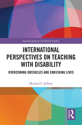 International Perspectives on Teaching with Disability: Overcoming Obstacles and Enriching Lives, 1st Edition (Hardback) book cover