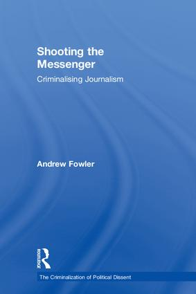Shooting the Messenger: Criminalising Journalism book cover