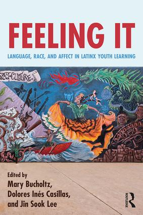 Feeling It: Language, Race, and Affect in Latinx Youth Learning book cover