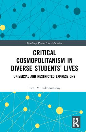 Critical Cosmopolitanism in Diverse Students' Lives: Universal and Restricted Expressions, 1st Edition (Hardback) book cover