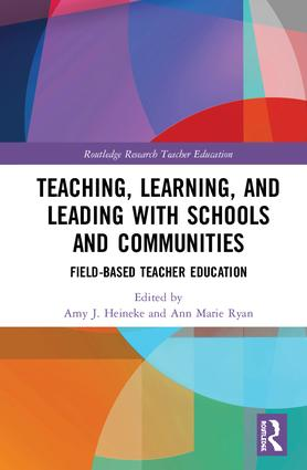 Teaching, Learning, and Leading with Schools and Communities: Field-Based Teacher Education, 1st Edition (e-Book) book cover