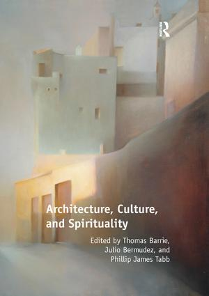 Architecture, Culture, and Spirituality: 1st Edition (Paperback) book cover