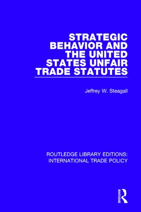 Strategic Behavior and the United States Unfair Trade Statutes book cover