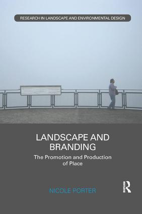Landscape and Branding: The promotion and production of place, 1st Edition (Paperback) book cover