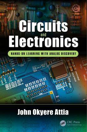 Circuits and Electronics: Hands-on Learning with Analog Discovery, 1st Edition (Hardback) book cover