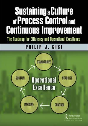 Sustaining a Culture of Process Control and Continuous Improvement: The Roadmap for Efficiency and Operational Excellence, 1st Edition (Paperback) book cover