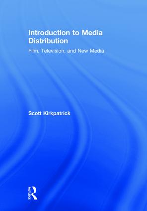 Introduction to Media Distribution: Film, Television, and New Media book cover