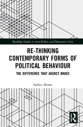 Re-thinking Contemporary Political Behaviour: The Difference that Agency Makes book cover