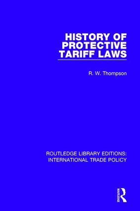 History of Protective Tariff Laws: 1st Edition (Paperback) book cover