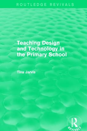 Teaching Design and Technology in the Primary School (1993): 1st Edition (Hardback) book cover