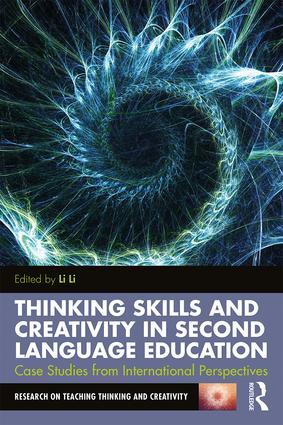 Thinking Skills and Creativity in Second Language Education: Case Studies from International Perspectives book cover