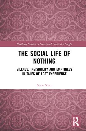 The Social Life of Nothing: Silence, Invisibility and Emptiness in Tales of Lost Experience book cover