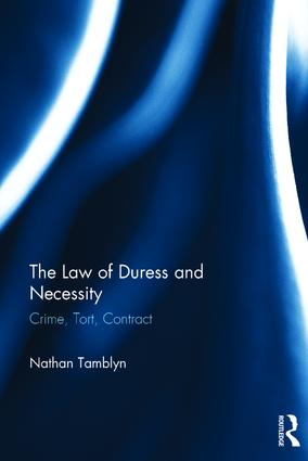 The Law of Duress and Necessity: Crime, Tort, Contract book cover