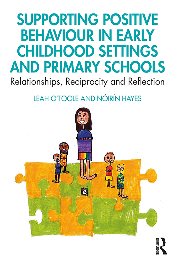 Supporting Positive Behaviour in Early Childhood Settings and Primary Schools: Relationships, Reciprocity and Reflection book cover