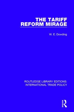 The Tariff Reform Mirage: 1st Edition (Paperback) book cover