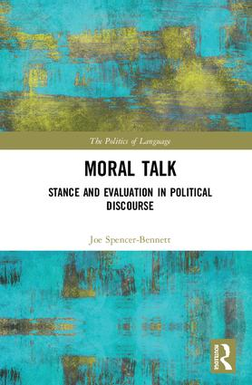 Moral Talk: Stance and Evaluation in Political Discourse, 1st Edition (Hardback) book cover