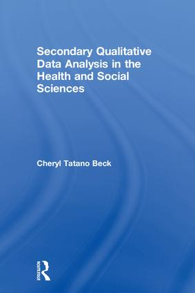 Secondary Qualitative Data Analysis in the Health and Social Sciences book cover