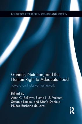 Gender, Nutrition, and the Human Right to Adequate Food: Toward an Inclusive Framework book cover