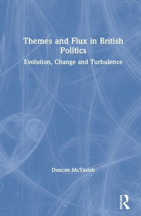 Themes and Flux in British Politics: Evolution, Change and Turbulence book cover