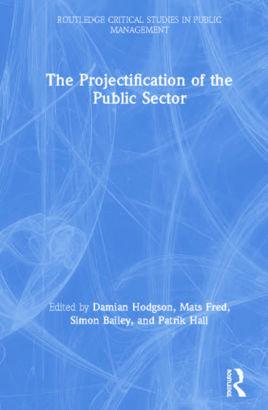 The Projectification of the Public Sector book cover