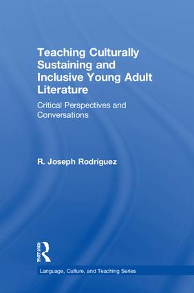 Teaching Culturally Sustaining and Inclusive Young Adult Literature: Critical Perspectives and Conversations (Hardback) book cover