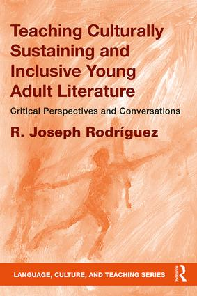 Teaching Culturally Sustaining and Inclusive Young Adult Literature: Critical Perspectives and Conversations book cover