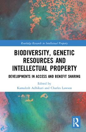 Biodiversity, Genetic Resources and Intellectual Property: Developments in Access and Benefit Sharing book cover
