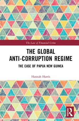 The Global Anti-Corruption Regime: The Case of Papua New Guinea book cover
