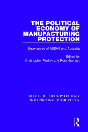 The Political Economy of Manufacturing Protection: Experiences of ASEAN and Australia book cover