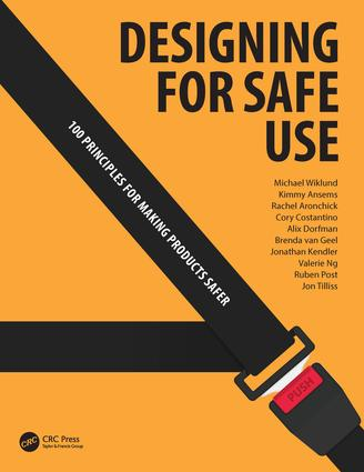 Designing for Safe Use: 100 Principles for Making Products Safer, 1st Edition (Paperback) book cover