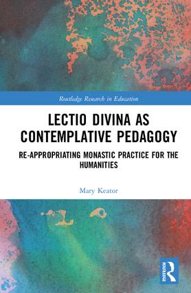 Lectio Divina as Contemplative Pedagogy: Re-appropriating Monastic Practice for the Humanities book cover