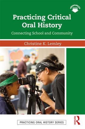 Practicing Critical Oral History: Connecting School and Community, 1st Edition (Paperback) book cover