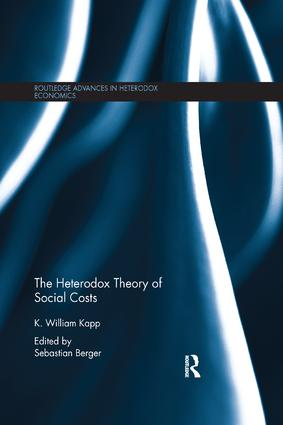 The Heterodox Theory of Social Costs: By K. William Kapp book cover