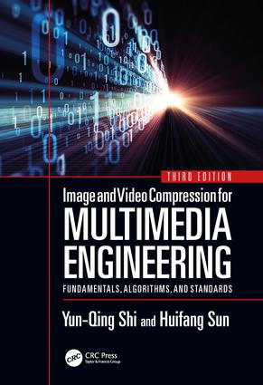 Image and Video Compression for Multimedia Engineering: Fundamentals, Algorithms, and Standards, Third Edition, 3rd Edition (Hardback) book cover