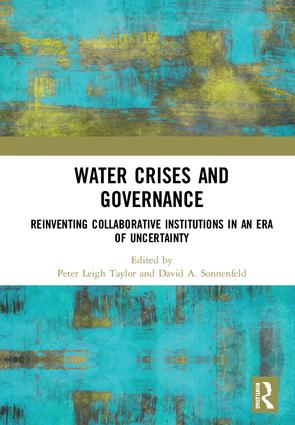 Water Crises and Governance: Reinventing Collaborative Institutions in an Era of Uncertainty, 1st Edition (Hardback) book cover