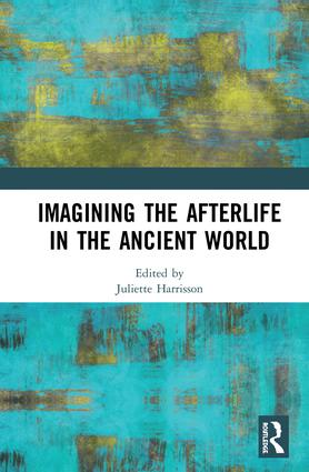 Imagining the Afterlife in the Ancient World: 1st Edition (Hardback) book cover