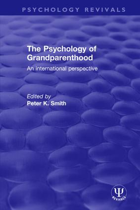 The Psychology of Grandparenthood: An International Perspective book cover
