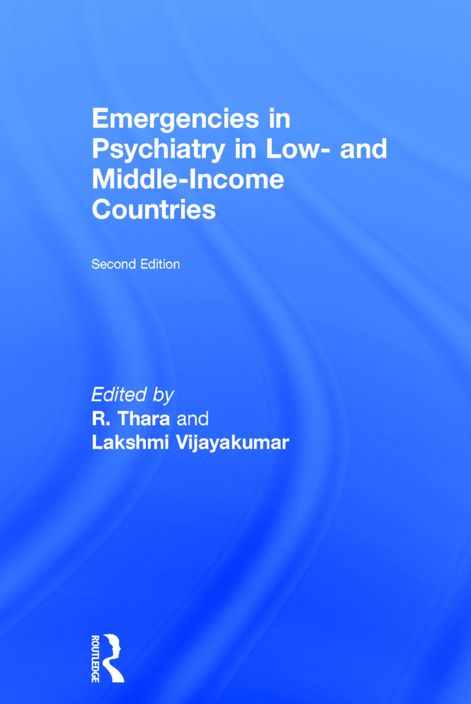 Emergencies in Psychiatry in Low- and Middle-income Countries: 2nd Edition (Paperback) book cover