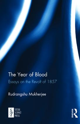 The Year of Blood: Essays on the Revolt of 1857, 1st Edition (Hardback) book cover